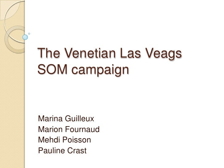 The Venetian Las VeagsSOM campaign<br />Marina Guilleux<br />Marion Fournaud<br />Mehdi Poisson<br />Pauline Crast<br />