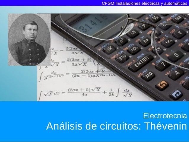 CFGM Instalaciones eléctricas y automáticas                                ElectrotecniaAnálisis de circuitos: Thévenin
