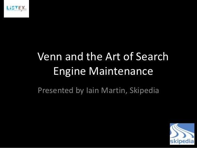 Venn and the Art of Search   Engine MaintenancePresented by Iain Martin, Skipedia