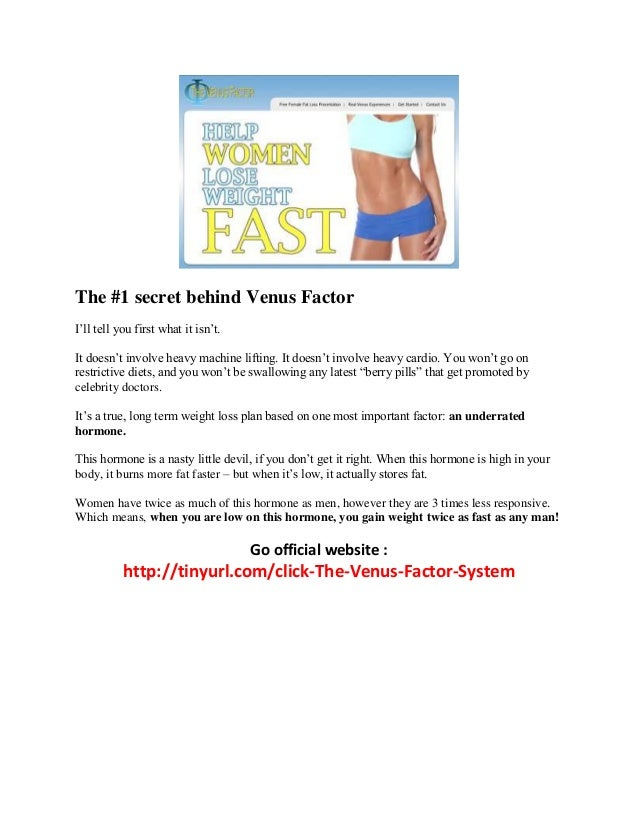 The #1 secret behind Venus Factor I'll tell you first what it isn't. It doesn't involve heavy machine lifting. It doesn't ...