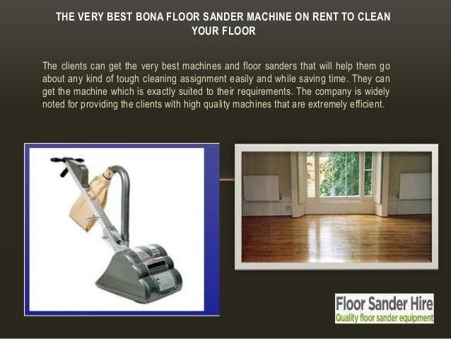 The Very Best Bona Floor Sander Machine On Rent To Clean