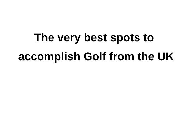 The very best spots toaccomplish Golf from the UK