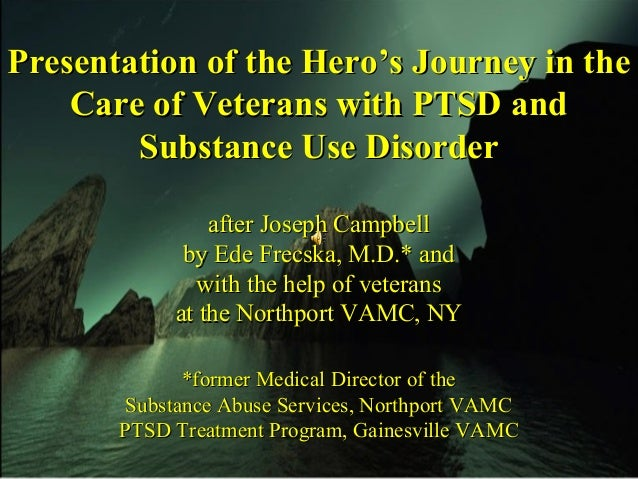 Presentation of the Hero's Journey in thePresentation of the Hero's Journey in the Care of Veterans with PTSD andCare of V...