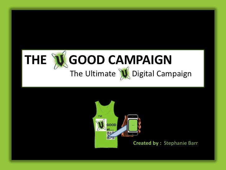 THE   GOOD CAMPAIGN      The Ultimate   Digital Campaign                     SURFING!                         Created by :...