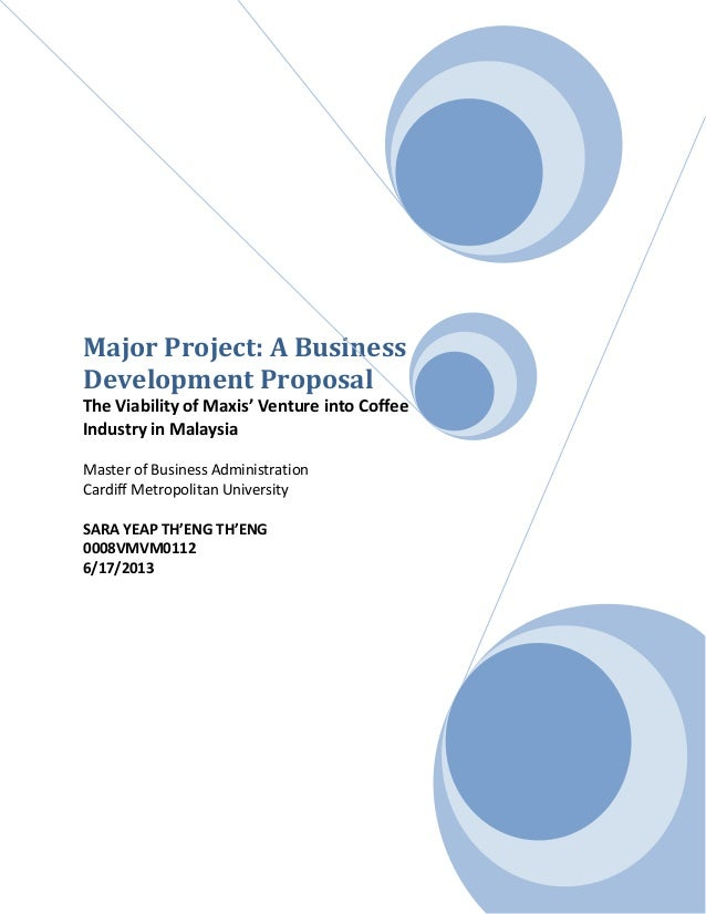 Major Project: A Business Development Proposal The Viability of Maxis' Venture into Coffee Industry in Malaysia Master of ...
