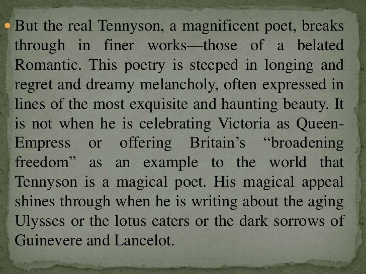 "tennyson's ulysses the representative of victorian Get an answer for 'tennyson as a representative poet of his age' and find ulysses"" imparts man of the victorian era tennyson faithfully reflected."