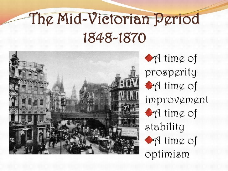 the victorian age essay You have not saved any essays in the mid-victorian period women have been represented in many different ways, using various forms of.