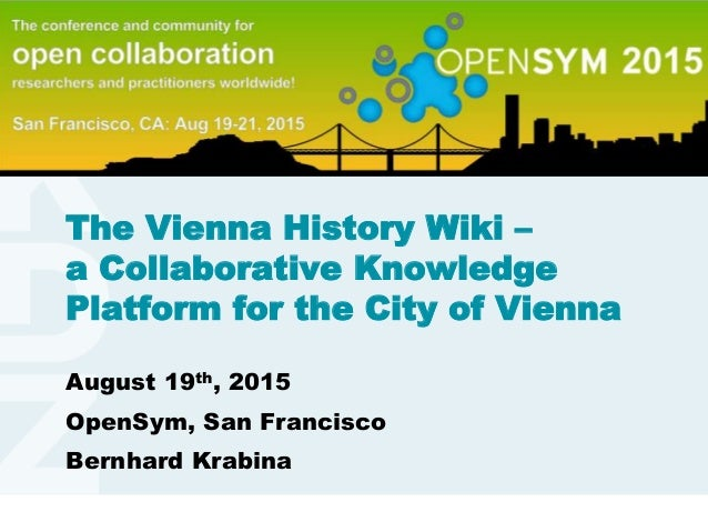 www.kdz.or.atwww.kdz.or.at The Vienna History Wiki – a Collaborative Knowledge Platform for the City of Vienna August 19th...