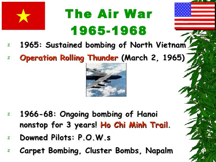 an analysis of the vietnam war operation rolling thunder 1965 1968 Operation rolling thunder - vietnam war operation rolling thunder was a famous campaign in this extensive operation began on the 2nd of march, 1965.