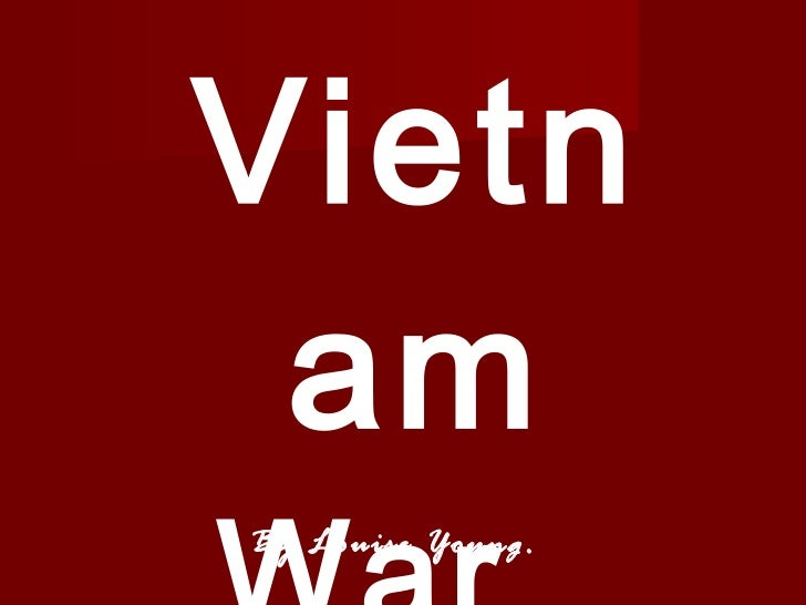 The  Vietnam  War. By Louise Young.