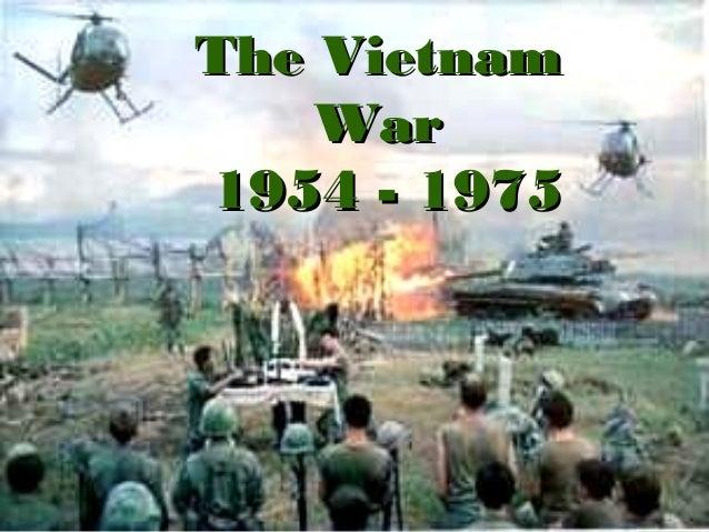 The Vietnam War 1954 - 1975