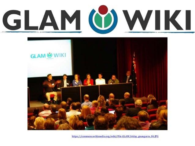 https://commons.wikimedia.org/wiki/File:GLAM_friday_gnangarra_06.JPG