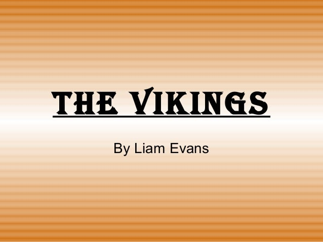 The Vikings   By Liam Evans