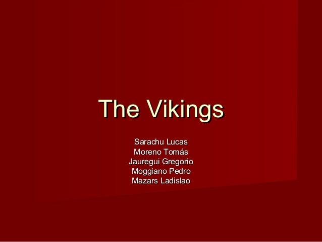 The Vikings   Sarachu Lucas   Moreno Tomás  Jauregui Gregorio   Moggiano Pedro   Mazars Ladislao