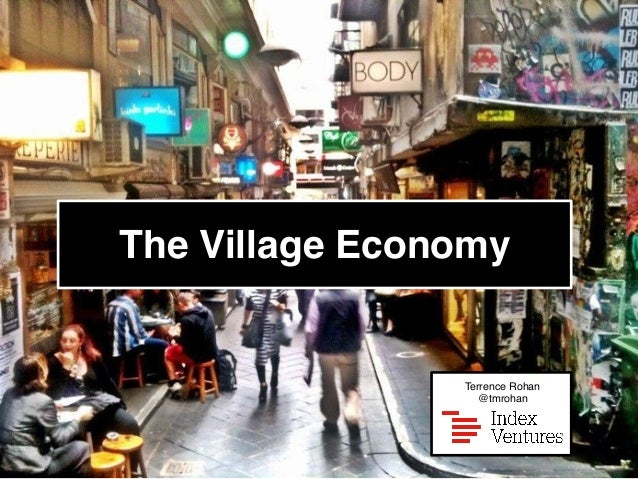 The Village Economy!! ! ! ! Terrence Rohan! @tmrohan!