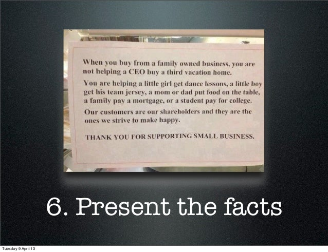 6. Present the factsTuesday 9 April 13