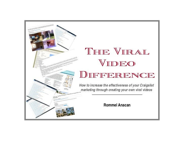 The Viral   VideoDifferenceHow to increase the effectiveness of your Craigslist marketing through creating your own viral ...