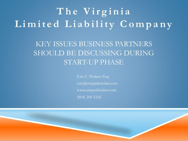 KEY ISSUES BUSINESS PARTNERS SHOULD BE DISCUSSING DURING START-UP PHASE Eric C. Perkins Esq. eric@ericperkinslaw.com www.e...