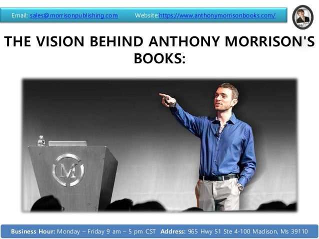 THE VISION BEHIND ANTHONY MORRISON'S BOOKS: Email: sales@morrisonpublishing.com Website:https://www.anthonymorrisonbooks.c...