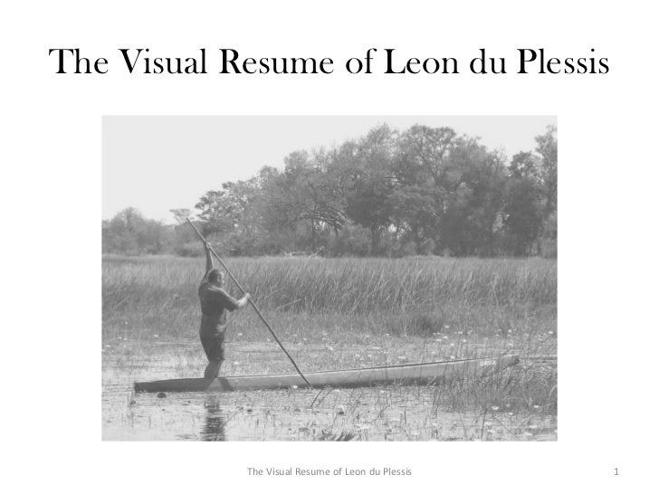 The Visual Resume of Leon du Plessis            The Visual Resume of Leon du Plessis   1