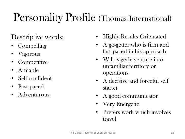 The Visual Resume Of Leon Du Plessis 11; 12. Personality Profile (Thomas  International)Descriptive Words: ...