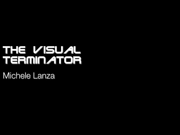 the visual terminator Michele Lanza