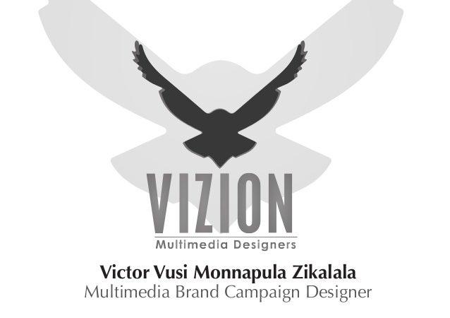 Multimedia Brand Campaign Designer Victor Vusi Monnapula Zikalala