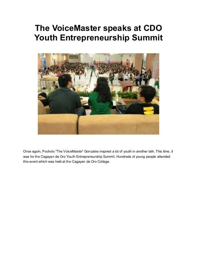 "The VoiceMaster speaks at CDO       Youth Entrepreneurship SummitOnce again, Pocholo ""The VoiceMaster"" Gonzales inspired a..."