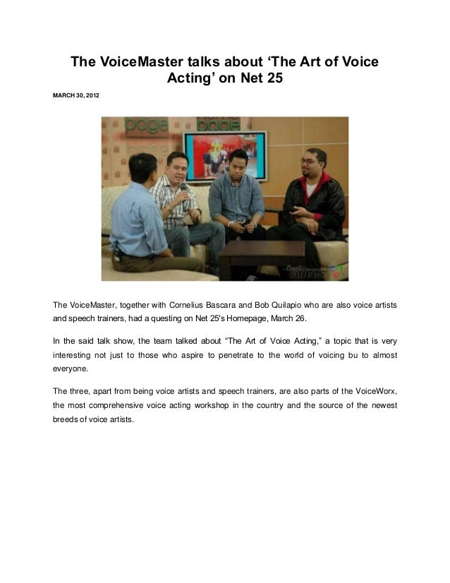 The VoiceMaster talks about 'The Art of Voice                 Acting' on Net 25MARCH 30, 2012The VoiceMaster, together wit...