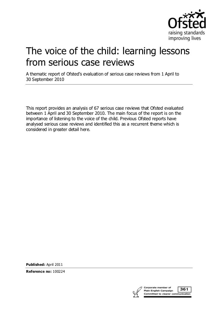 The voice of the child: learning lessonsfrom serious case reviewsA thematic report of Ofsted's evaluation of serious case ...