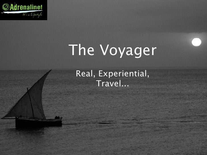 The Voyager Real, Experiential,      Travel...
