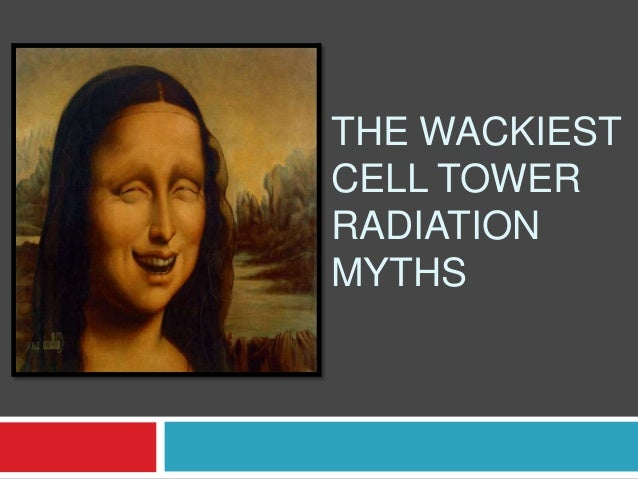 THE WACKIESTCELL TOWERRADIATIONMYTHS