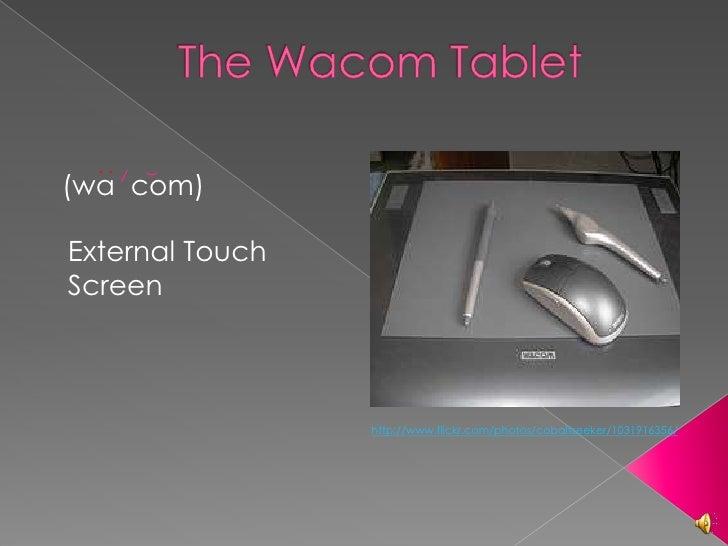 .. (wa com)  External Touch Screen                     http://www.flickr.com/photos/cobaltseeker/1031916356/