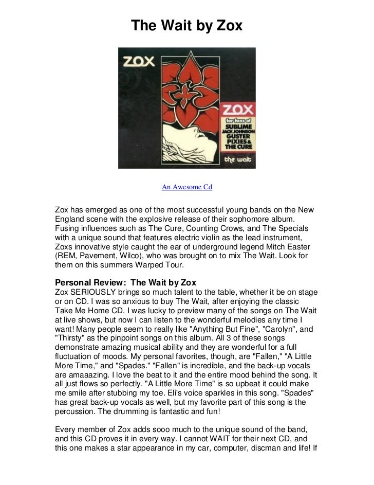 The Wait by Zox                              An Awesome CdZox has emerged as one of the most successful young bands on the...