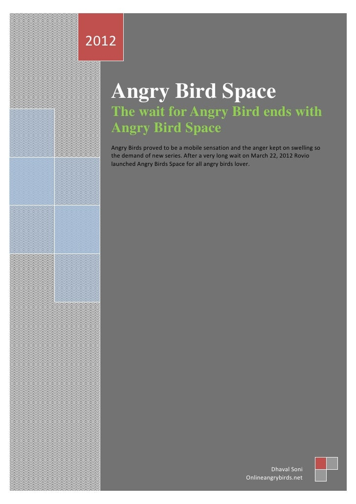 2012   Angry Bird Space   The wait for Angry Bird ends with   Angry Bird Space   Angry Birds proved to be a mobile sensati...