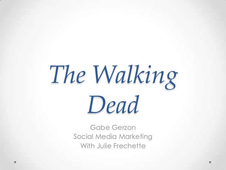 The Walking   Dead       Gabe Gerzon  Social Media Marketing    With Julie Frechette