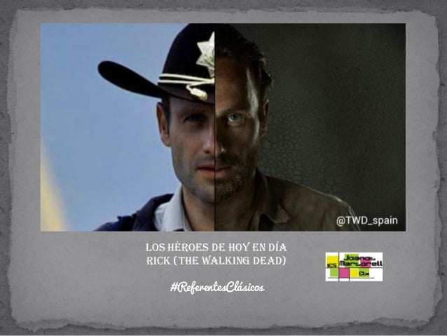 LOS HÉROES DE HOY EN DÍA Rick (The walking dead) #ReferentesClásicos