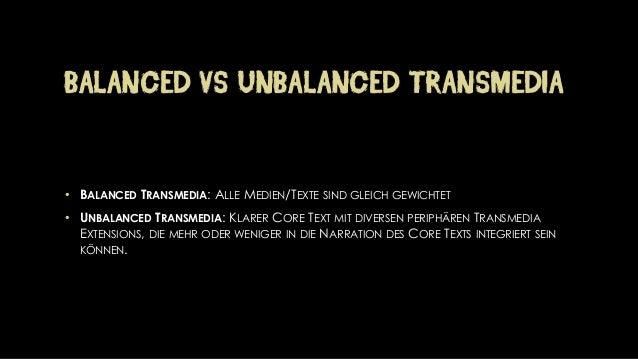 BALANCEDVS UNBALANCEDTRANSMEDIA•BALANCEDTRANSMEDIA: ALLEMEDIEN/TEXTESINDGLEICHGEWICHTET•UNBALANCEDTRANSMEDIA: KLARERCORETE...