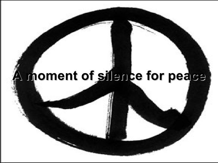 A moment of silence for peace