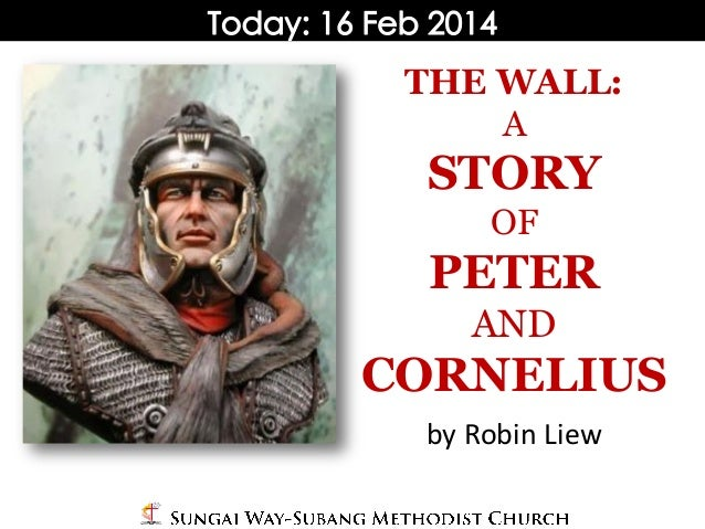 THE WALL: A  STORY OF  PETER AND  CORNELIUS by Robin Liew