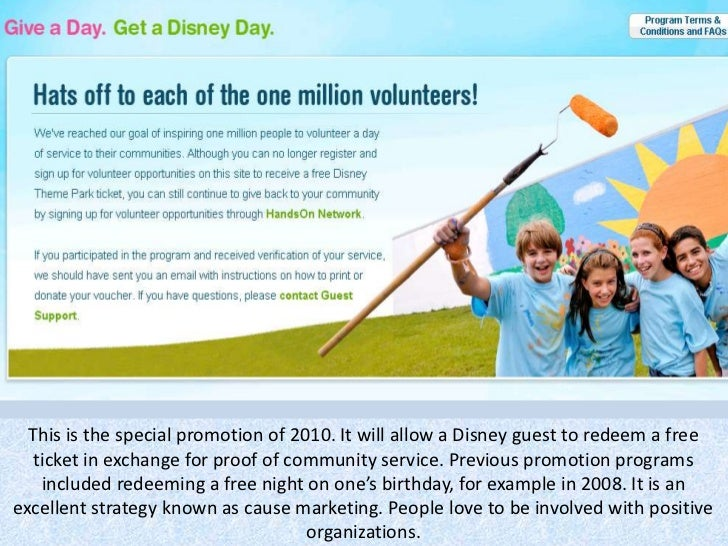 This is the special promotion of 2010. It will allow a Disney guest to redeem a free ticket in exchange for proof of commu...