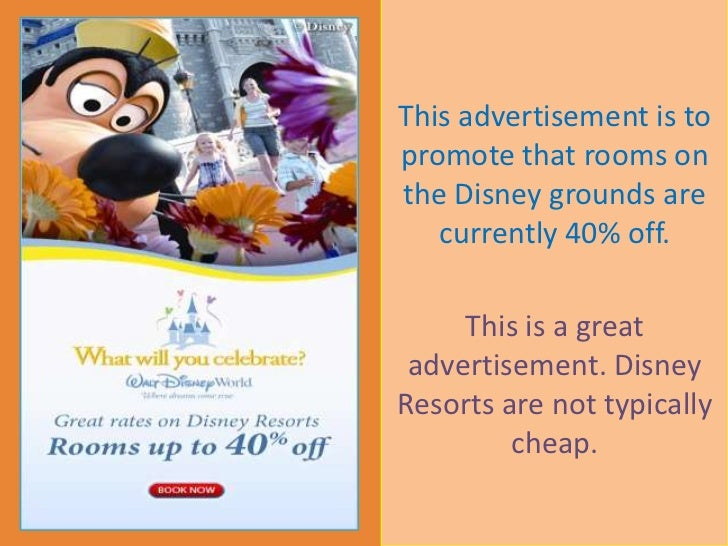 This advertisement is to promote that rooms on the Disney grounds are currently 40% off.<br />This is a great advertisemen...
