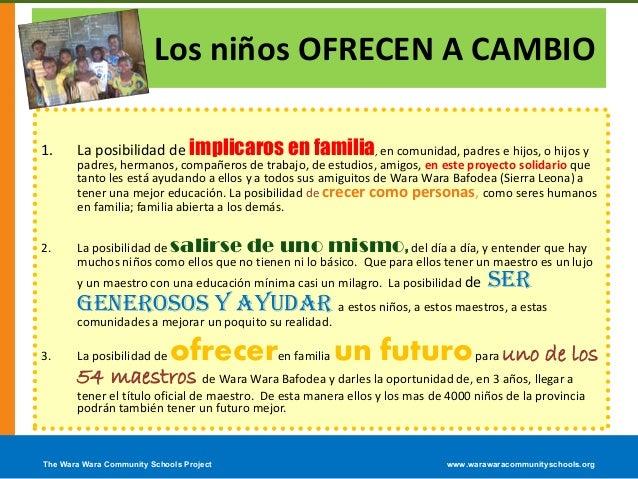 Los niños OFRECEN A CAMBIO1. La posibilidad de implicaros en familia, en comunidad, padres e hijos, o hijos ypadres, herma...