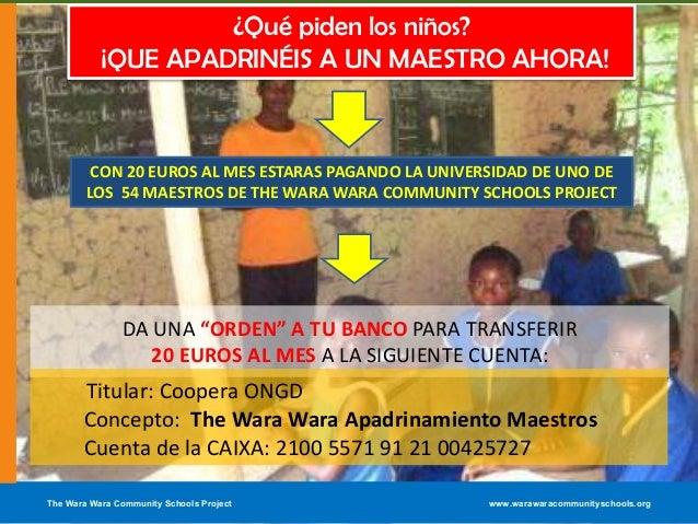 """The Wara Wara Community Schools Project www.warawaracommunityschools.orgèDA UNA """"ORDEN"""" A TU BANCO PARA TRANSFERIR20 EUROS..."""