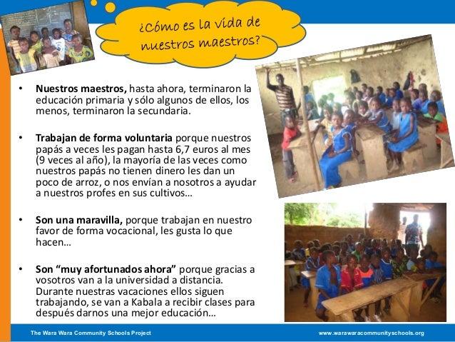 The Wara Wara Community Schools Project www.warawaracommunityschools.orgKayenda• Nuestros maestros, hasta ahora, terminaro...