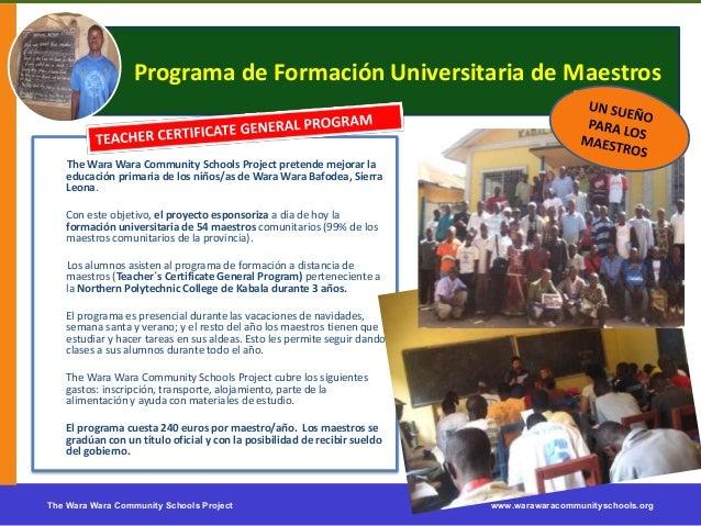 The Wara Wara Community Schools Project www.warawaracommunityschools.orgPrograma de Formación Universitaria de MaestrosThe...