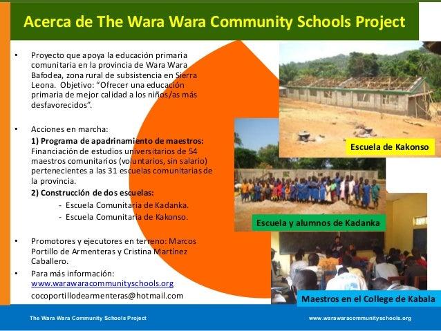 The Wara Wara Community Schools Project www.warawaracommunityschools.orgAcerca de The Wara Wara Community Schools Project•...