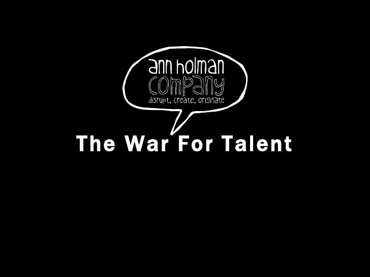 The War For Talent
