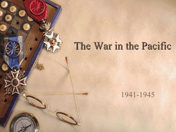 The War in the Pacific 1941-1945