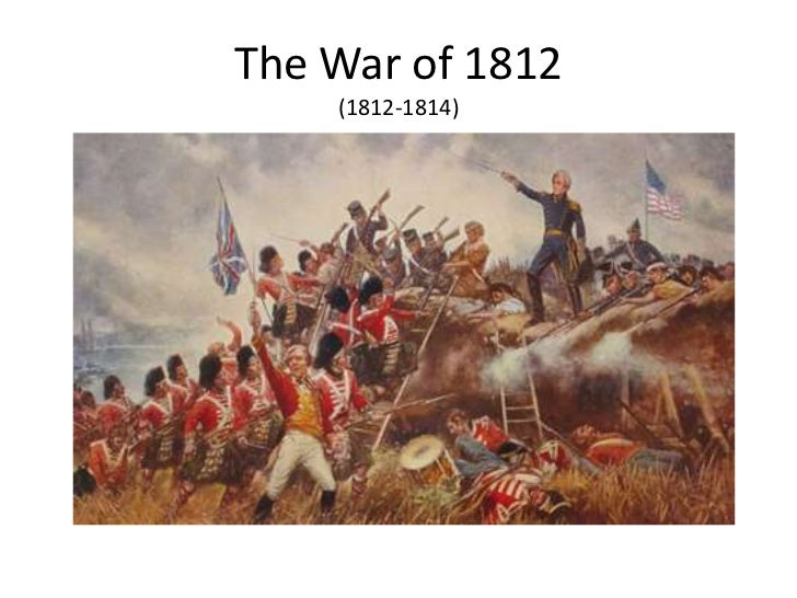 The War of 1812    (1812-1814)